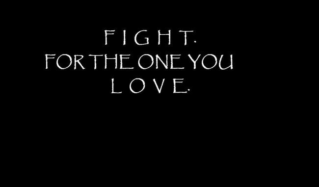 fight. for the on you love.